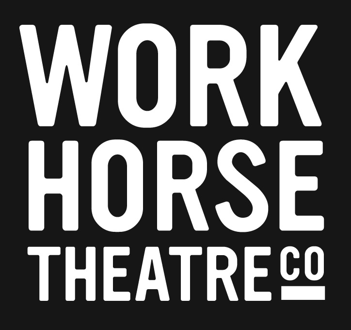 workhorse theatre company | The new brand of independent theatre